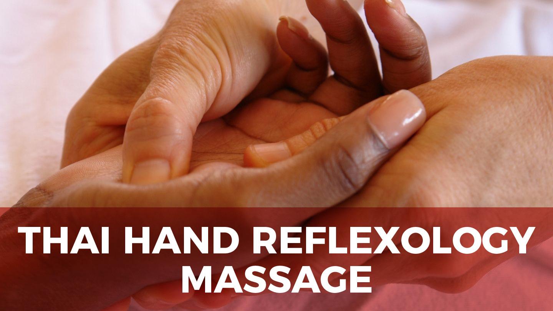 Thai Hand Reflexology Massage: Basic And Advanced Course - Online