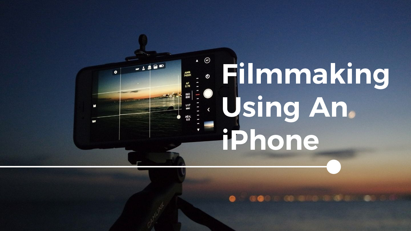 Introduction To Filmmaking Using An iPhone - Online