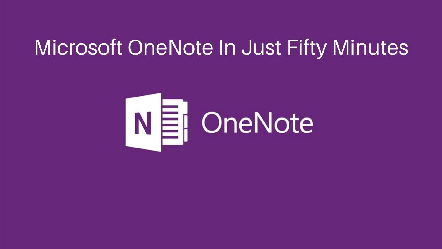 Microsoft OneNote In Just Fifty Minutes - Online