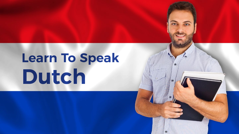 Learn To Speak Dutch - Beginner To Intermediate - Online