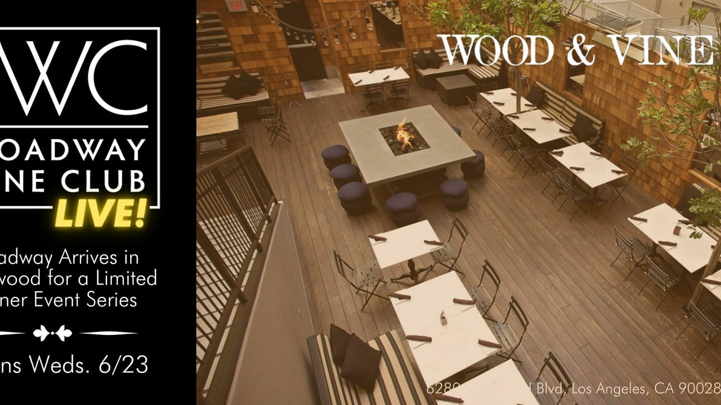 Broadway Wine Club: Live! Presented by BWC and Wood & Vine