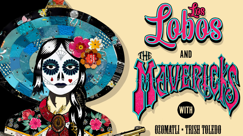 Los Lobos and The Mavericks