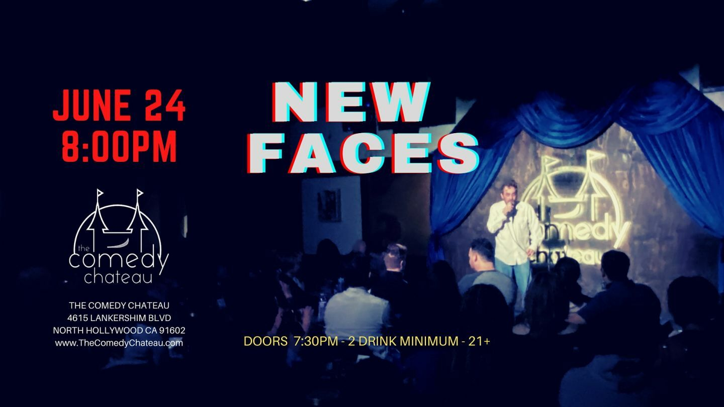 Comedy Chateau presents: New Faces 6/24