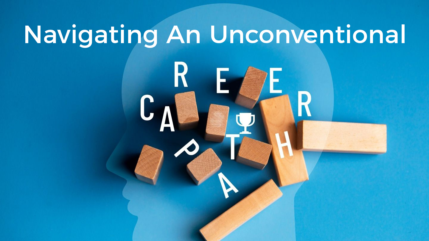 Navigating An Unconventional Career Path - Online