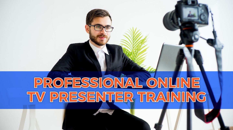 Professional Online TV Presenter Training - Online