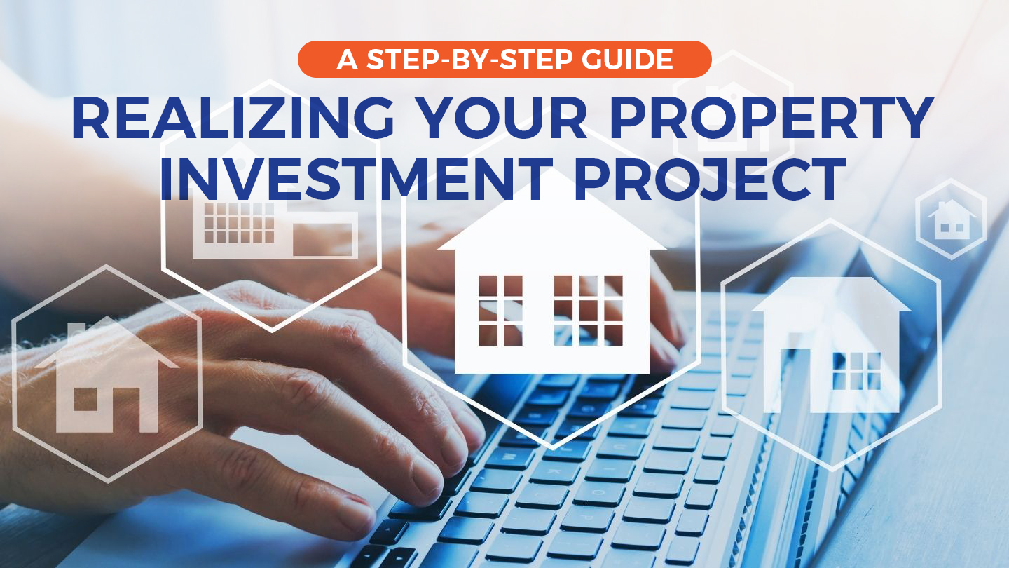 Realizing Your Property Investment Project - A Step-By-Step Guide Online