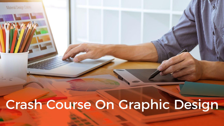 Crash Course On Graphic Design - Online