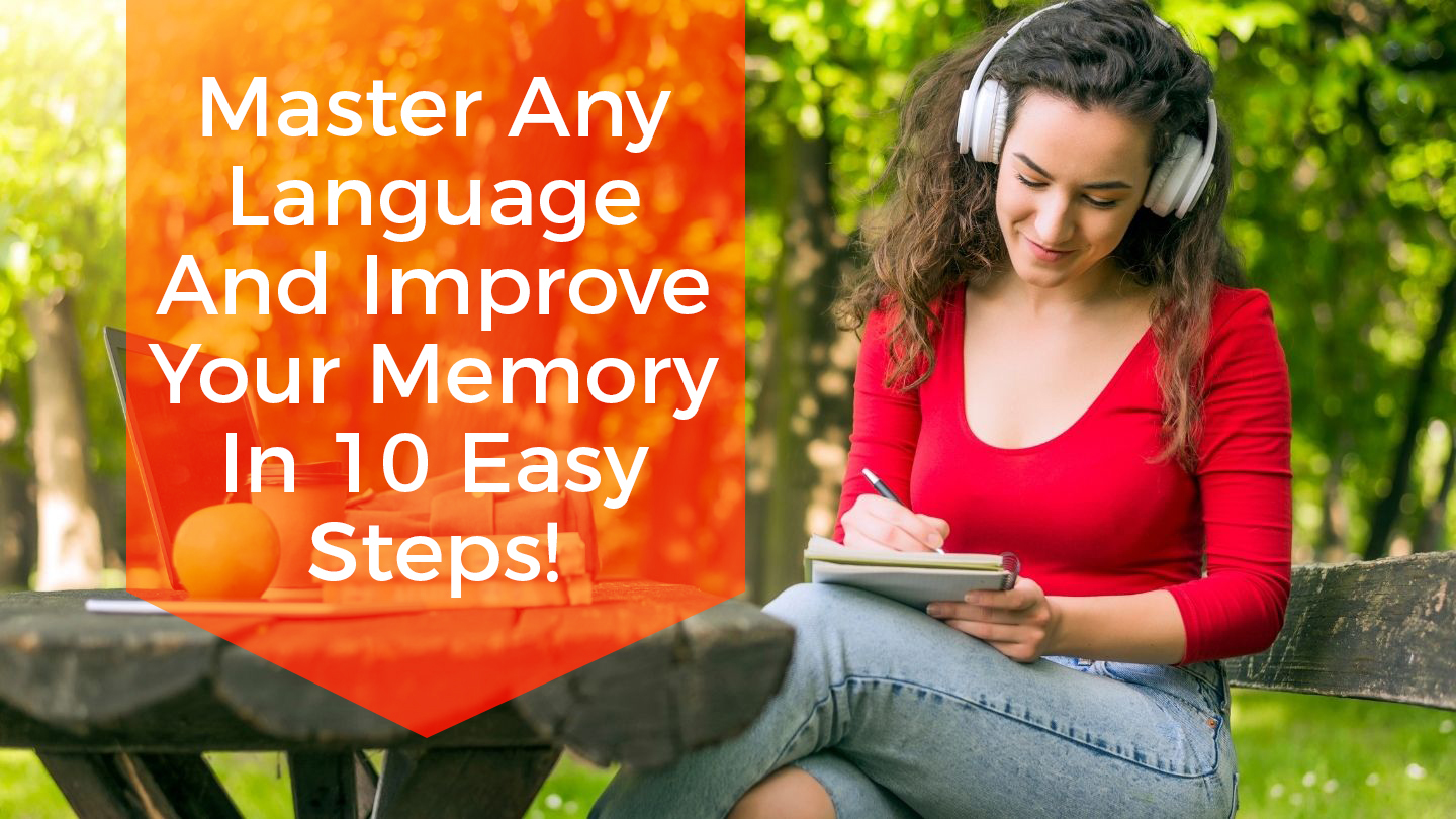 Master Any Language And Improve Your Memory In 10 Easy Steps! - Online