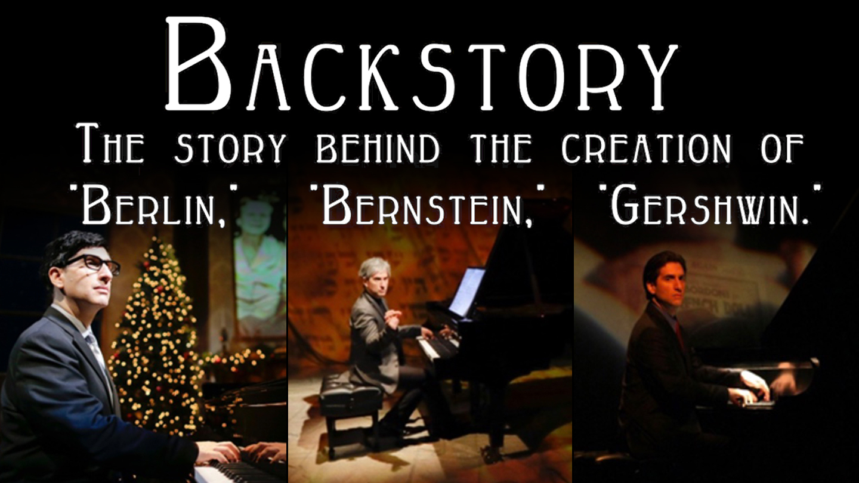 "Hershey Felder: ""BACKSTORY"" - The Story Behind the Creation of ""Berlin, Bernstein, Gershwin"": Online"