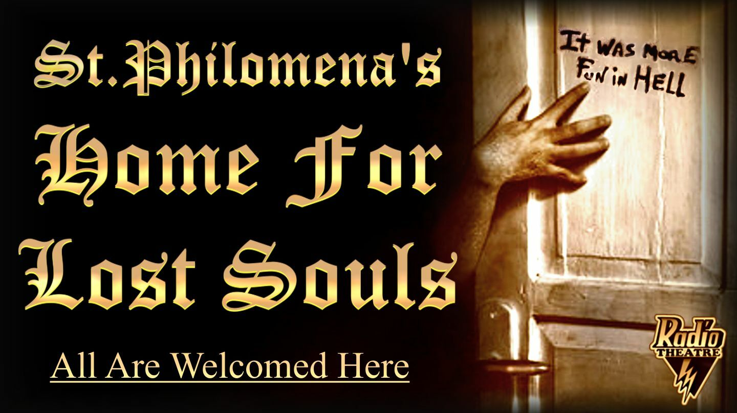 """""""St. Philomena's Home For Lost Souls"""" -- Online"""