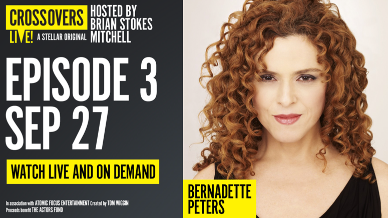 """""""Crossovers Live!"""" With Bernadette Peters -- Online"""