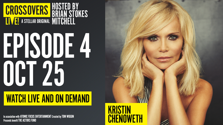 """""""Crossovers Live!"""" With Kristin Chenoweth — Online"""