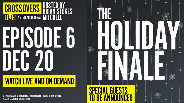 """""""Crossovers Live!"""" The Holiday Finale — Online"""