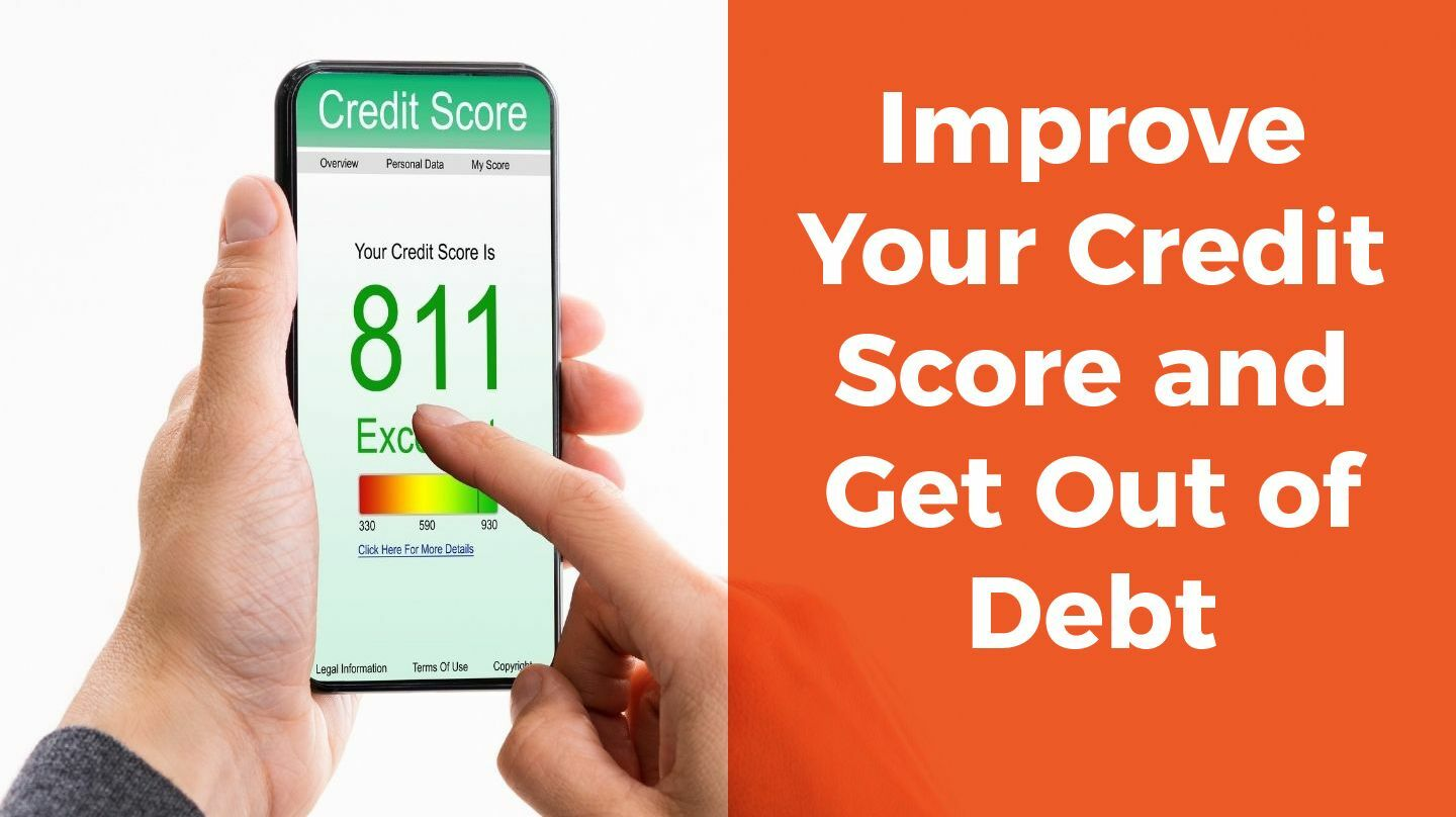 Improve Your Credit Score And Get Out Of Debt -- Online