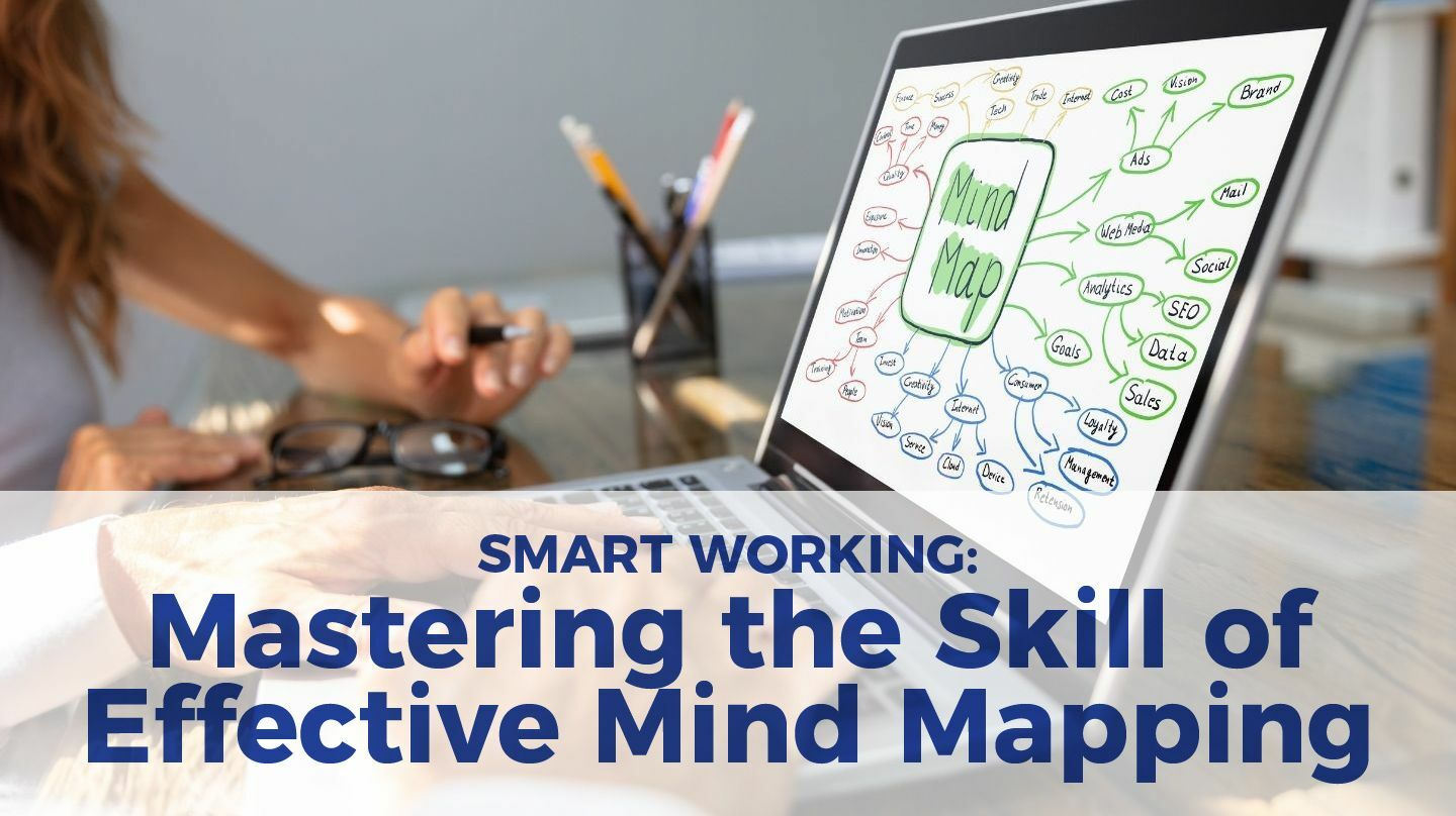 Smart Working: Mastering The Skill Of Effective Mind Mapping -- Online