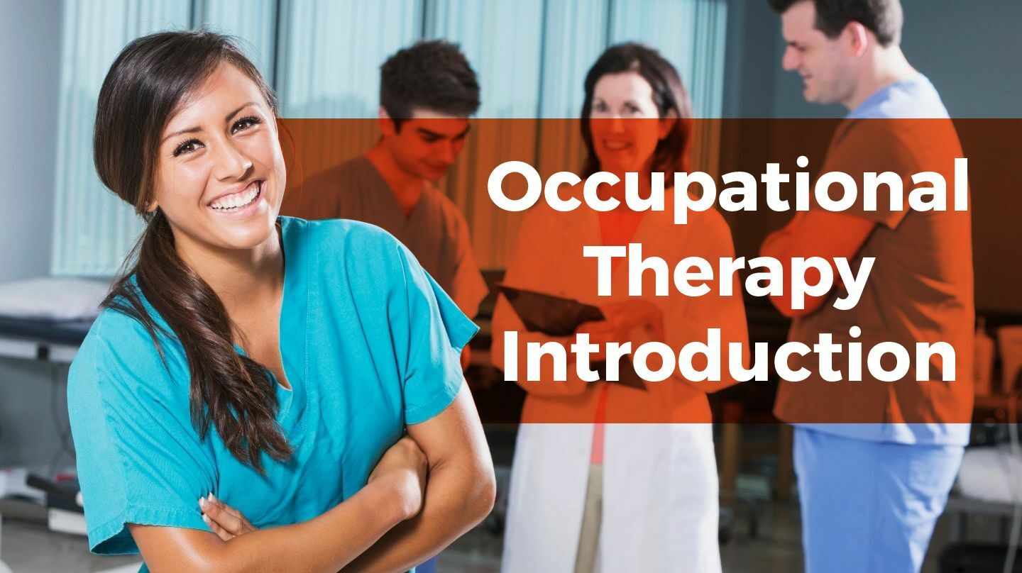 Occupational Therapy Introduction -- Online