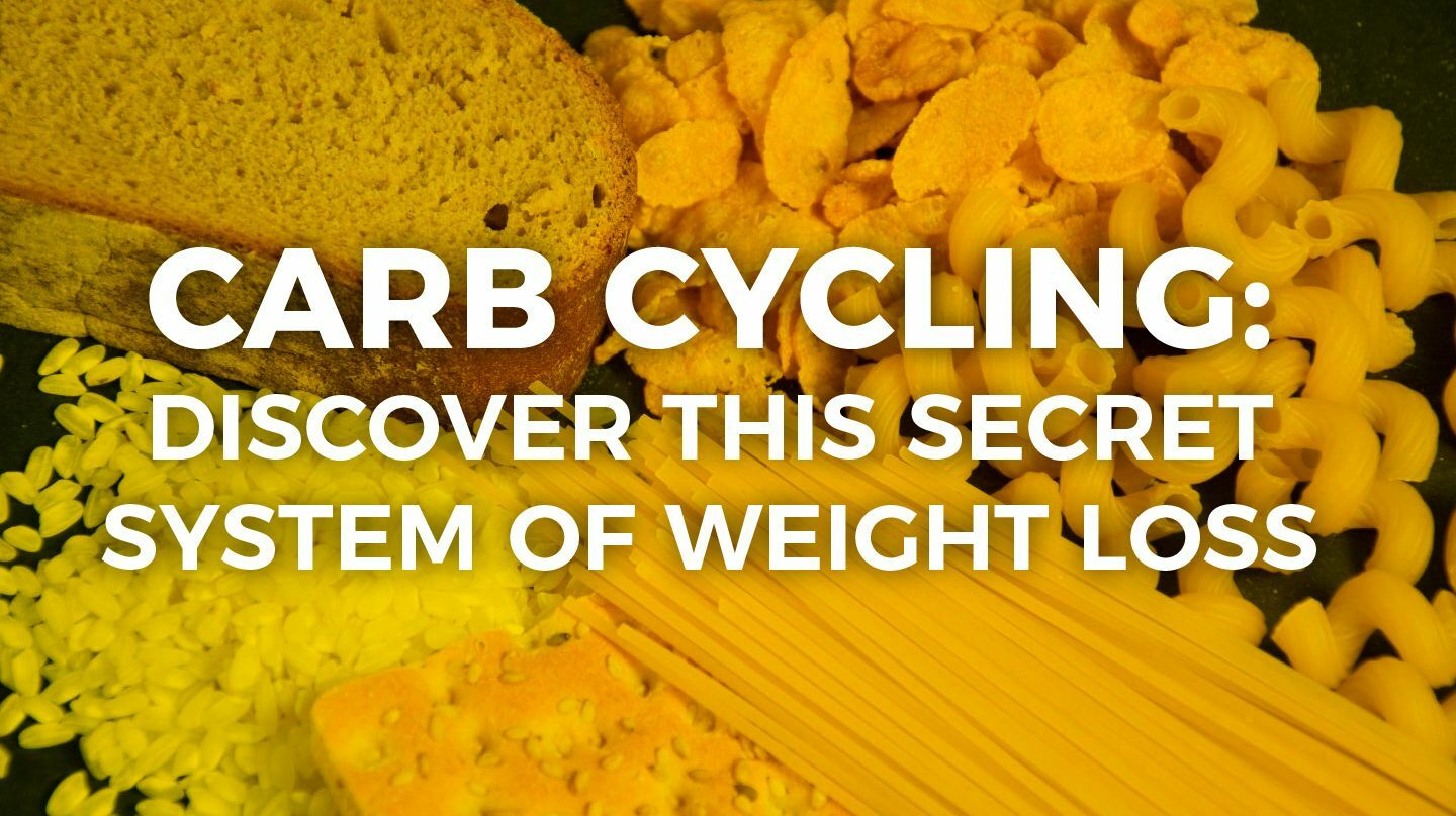 Carb Cycling: Discover This Secret System Of Weight Loss -- Online