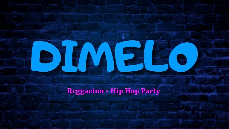 Dimelo: Reggaeton + Hip Hop Party