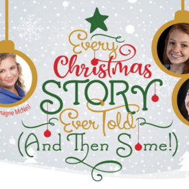 """Every Christmas Story Ever Told (And Then Some!)"""" - Dinner & Show"""