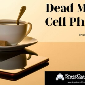 """Dead Man's Cell Phone"""" by StageCoach Theatre"""