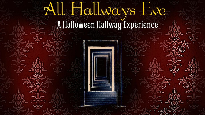 All Hallways Eve: A Halloween Hallway Experience
