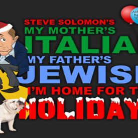 My Mother's Italian, My Father's Jewish, and I'm Home for the Holidays