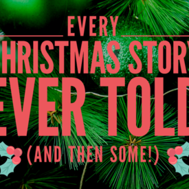 """Every Christmas Story Ever Told (And Then Some)"""": NextStop Theatre Company"""